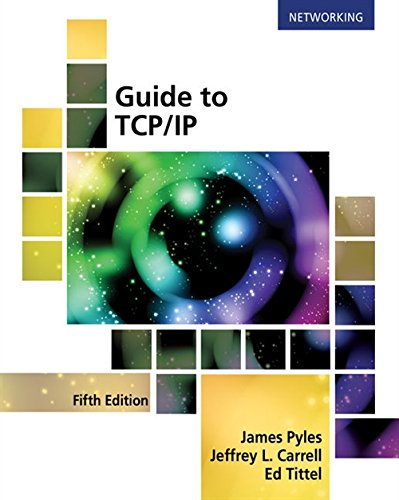Textbook: Guide to TCP/IP: IPv6 and IPv4 (5th Edition) by James Pyles