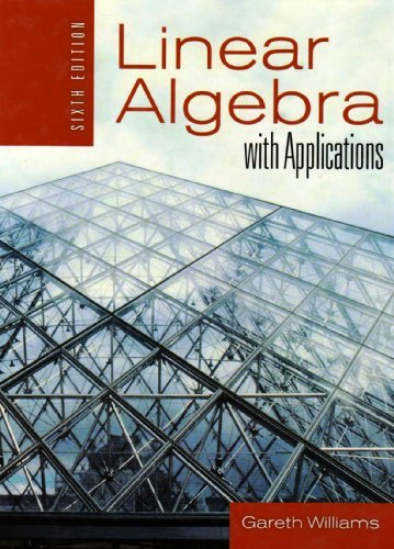 Textbook: Linear Algebra With Applications by Williams, Gareth