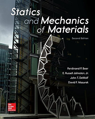 Textbook: Statics and Mechanics of Materials (2nd Edition) by Ferdinand P. Beer