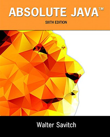 Textbook: Absolute Java (6th Edition) by Walter Savitch