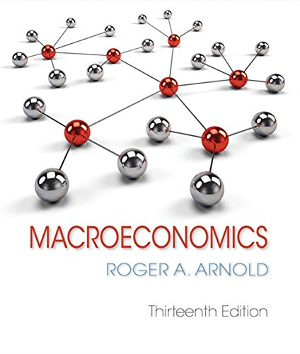 Textbook: Macroeconomics (13th Edition) by Roger A. Arnold