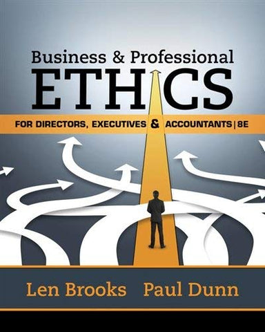 Textbook: Business & Professional Ethics for Directors, Executives & Accountants (8th Edition) by Brooks, Leonard J.