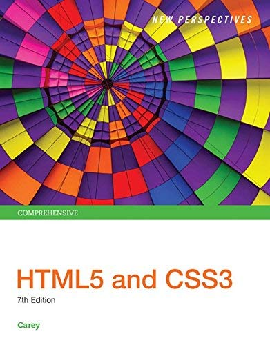 Textbook: New Perspectives HTML5 and CSS3: Comprehensive (MindTap Course List) by Carey, Patrick M.