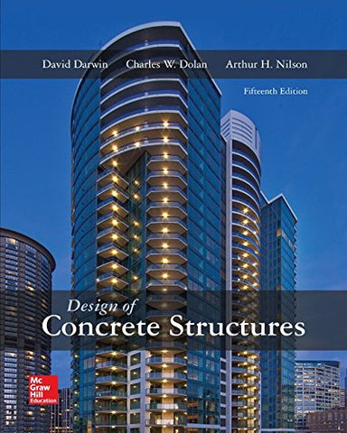 Textbook: Design of Concrete Structures (15th Edition) by David Darwin