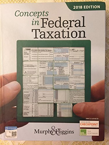 Textbook: Concepts in Federal Taxation 2018 (25th Edition) by Kevin E. Murphy