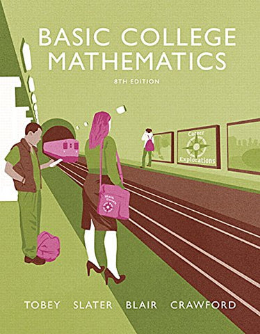 Textbook: Basic College Mathematics (8th Edition) by John Tobey Jr.