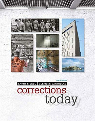 Textbook: Corrections Today (4th Edition) by Larry J. Siegel