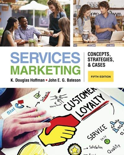 Textbook: Services Marketing: Concepts, Strategies, & Cases (5th Edition) by Hoffman, K. Douglas