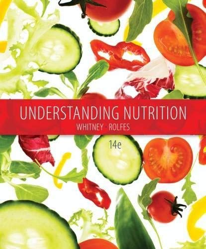 Textbook: Understanding Nutrition (14th Edition) by Whitney, Eleanor Noss