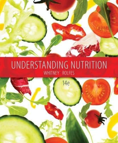 Textbook: Understanding Nutrition (14th Edition) by Eleanor Noss Whitney