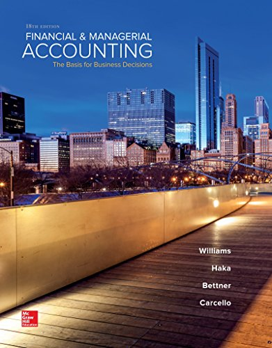 Textbook: Financial and Managerial Accounting (Loose leaf) (18th Edition) by Jan Williams