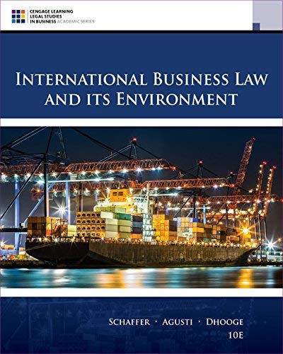 Textbook: International Business Law and Its Environment (10th Edition) by Schaffer, Richard