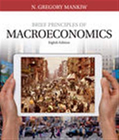 Textbook: Brief Principles of Macroeconomics (8th Edition) by N. Gregory Mankiw