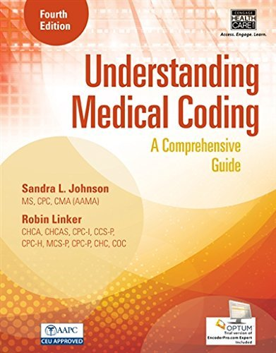 Textbook: Understanding Medical Coding: A Comprehensive Guide (4th Edition) by Sandra L. Johnson