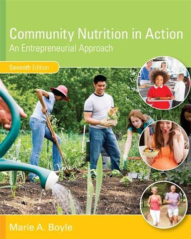 Textbook: Community Nutrition in Action: An Entrepreneurial Approach (7th Edition) by Boyle, Marie A.