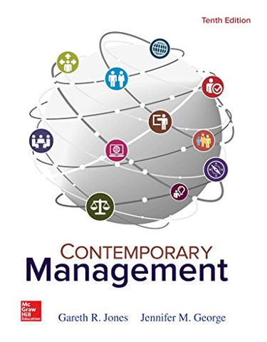 Textbook: Contemporary Management (10th Edition) by Gareth R Jones