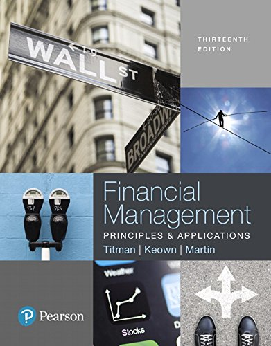 Textbook: Financial Management: Principles and Applications (13th Edition) by Sheridan Titman