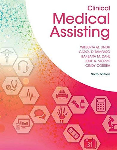 Textbook: Clinical Medical Assisting (6th Edition) by Carol D. Tamparo