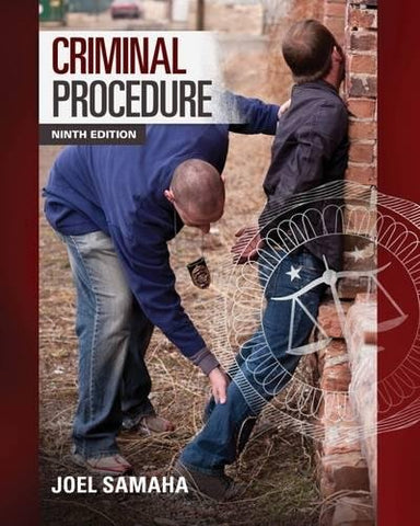 Textbook: Criminal Procedure (9th Edition) by Joel Samaha