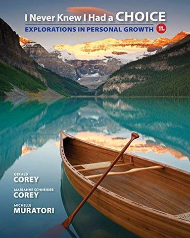 Textbook: I Never Knew I Had a Choice: Explorations in Personal Growth (11th Edition) by Gerald Corey