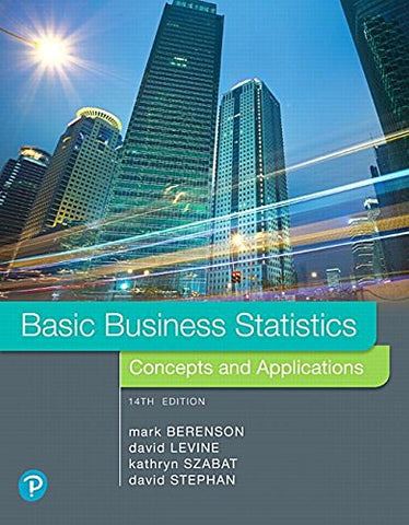 Textbook: Basic Business Statistics (14th Edition) by Mark L. Berenson