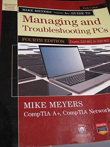 Textbook: Mike Meyer's CompTIA A+ Guide To Managing and Troubleshooting PCs by Stanza Textbooks