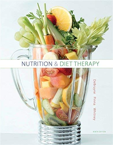 Textbook: Nutrition and Diet Therapy (9th Edition) by Linda Kelly DeBruyne