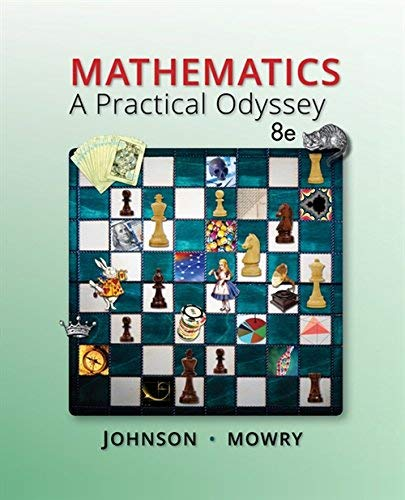 Textbook: Mathematics: A Practical Odyssey (8th Edition) by Johnson, David B.