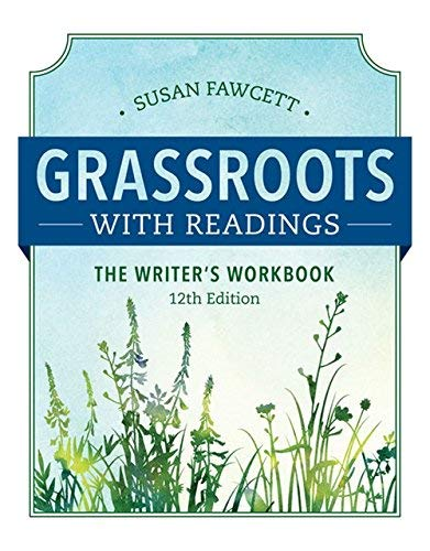 Textbook: Grassroots with Readings: The Writer's Workbook (MindTap Course List) by Fawcett, Susan