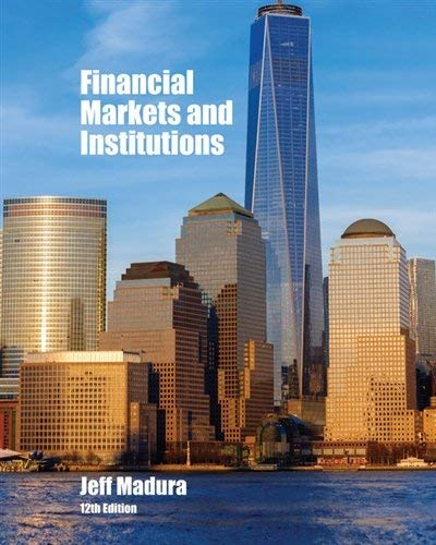 Textbook: Financial Markets and Institutions by Madura, Jeff