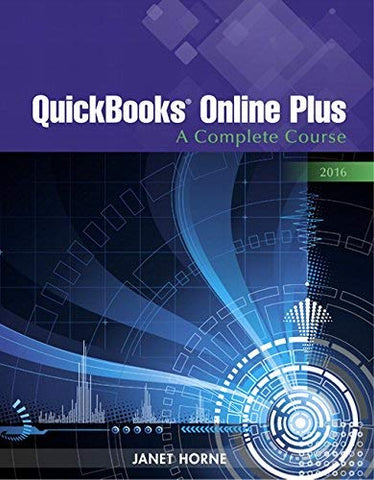 Textbook: QuickBooks Online Plus: A Complete Course 2016 (1st Edition) by Horne, Janet