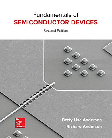 Textbook: Fundamentals of Semiconductor Devices (2nd Edition) by Anderson, Richard L.