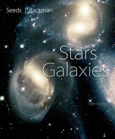 Textbook: Stars and Galaxies (10th Edition) by Seeds, Michael A.