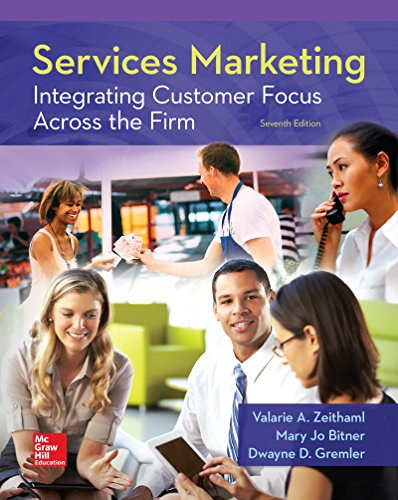 Textbook: Services Marketing: Integrating Customer Focus Across the Firm (7th Edition) by Valarie A. Zeithaml