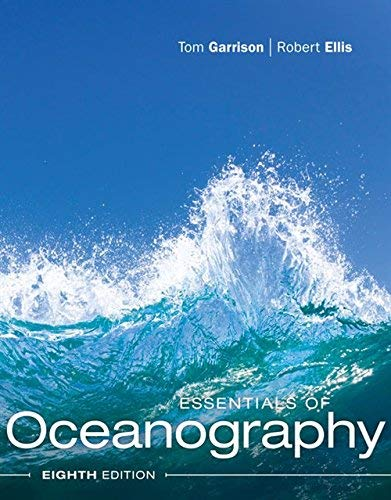 Textbook: Essentials of Oceanography (8th Edition) by Garrison, Tom S.