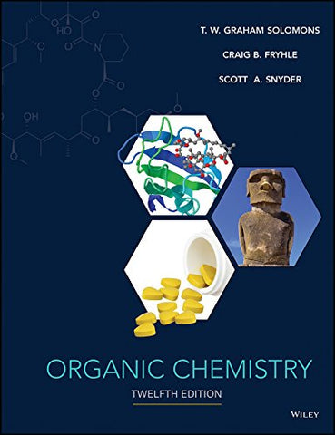 Textbook: Organic Chemistry (12th Edition) by T. W. Graham Solomons