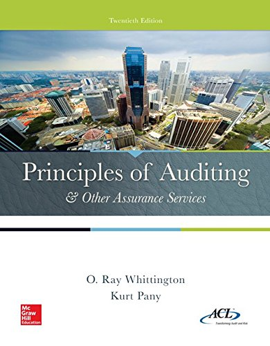 Textbook: Principles of Auditing & Other Assurance Services (20th Edition) by Ray Whittington
