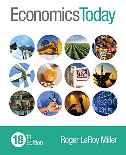 Textbook: Economics Today (18th Edition) by Roger LeRoy Miller