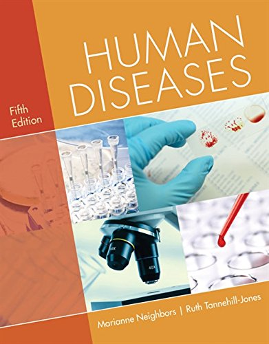 Textbook: Human Diseases (5th Edition) by Marianne Neighbors