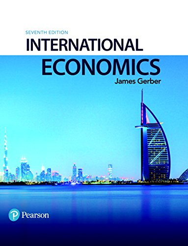 Textbook: International Economics (7th Edition) by James Gerber