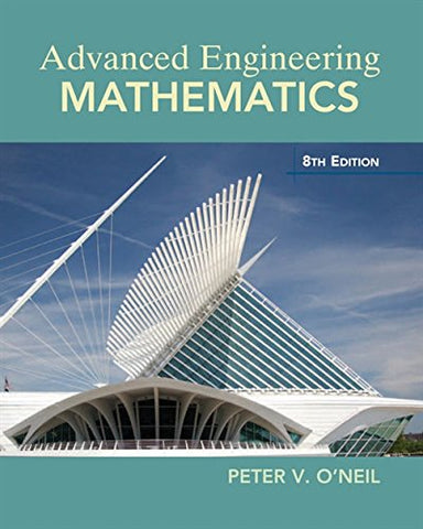 Textbook:Advanced Engineering Mathematics (8th Edition) by Peter V. O'Neil