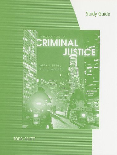Textbook: Study Guide for Siegel's Introduction to Criminal Justice (13th Edition) by Larry J. Siegel