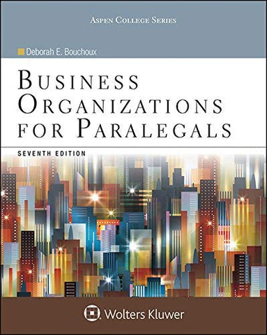 Textbook: Business Organizations for Paralegals (7th Edition) by Deborah E. Bouchoux