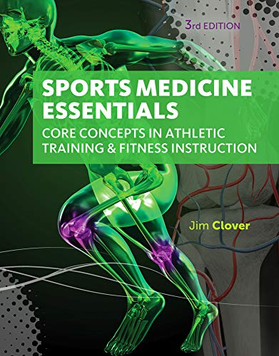 Textbook: Sports Medicine Essentials: Core Concepts in Athletic Training & Fitness Instruction (with Premium Web Site Printed Access Card 2 terms (12 months)) by Clover, Jim