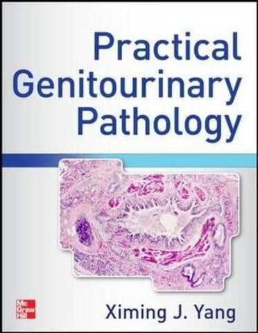 Textbook: Atlas of Practical Genitourinary Pathology (1st Edition) by Yang, Ximing James