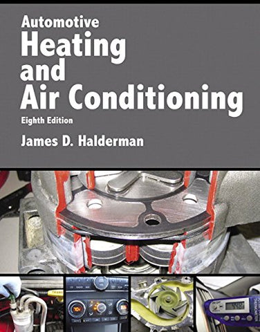 Textbook: Automotive Heating and Air Conditioning (8th Edition) by James D. Halderman