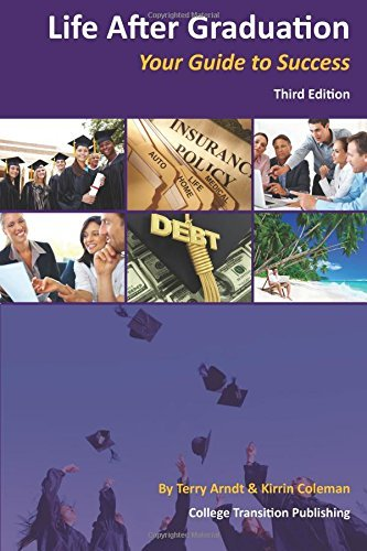 Textbook: Life After Graduation: Your Guide to Success (3rd Edition) by Arndt, Terry J.