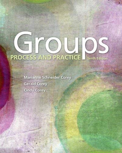 Textbook: Groups: Process and Practice (10th Edition) by Marianne Schneider Corey