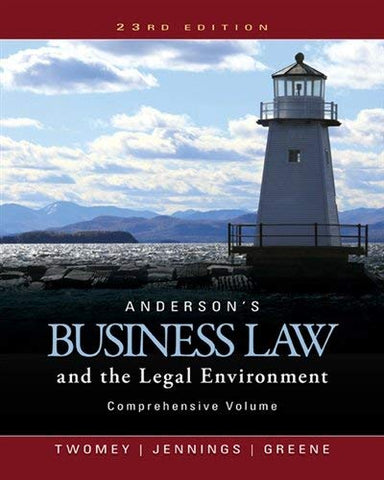 Textbook: Anderson's Business Law and the Legal Environment, Comprehensive Volume (23rd Edition) by David P. Twomey