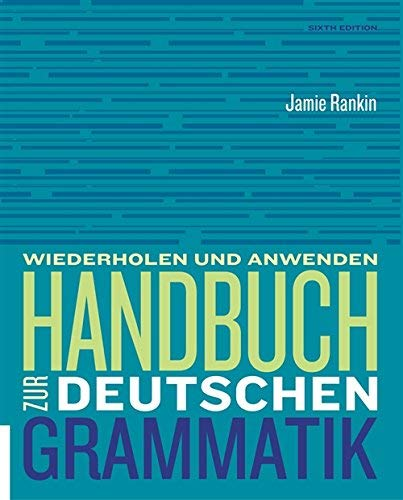 Textbook: Handbuch zur deutschen Grammatik (6th Edition) by Rankin, Jamie